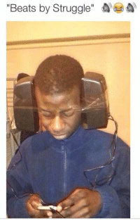 "The Struggle is real: ""Beats by Struggle"" A The Struggle is real"