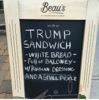 Memes, Trump, and White: Beaus  ALL NATURAL OREWING COMPANY  TRUMP  SANDWICH  WHITE BREAD  Foll oF BALONEY-  w/RusらIAN DRESSING  ANDASWILPİCKLE 😅🤣😁@Regran_ed from @sirpennypacker - 😂