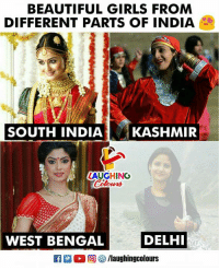 Bengal: BEAUTIFUL GIRLS FROM  DIFFERENT PARTS OF INDIA  SOUTH INDIAKASHMIR  tl  AUGHING  WEST BENGAL  DELHI