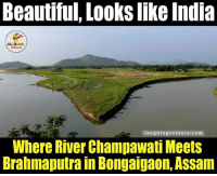 Incredible India: Beautiful, Looks like India  LA GHING  ym laughing colours.com  Where River Champawati Meets  Brahmaputra In Bongaigaon, ASSam Incredible India