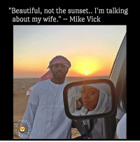 "Alive, Beautiful, and Love: ""Beautiful, not the sunset.. I'm talking  about my wife  II  Mike Vick  SucNe Black love is so important to keep alive. A beautiful representation. ♥️ theblaquelioness"