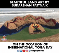 Beautiful, Yoga, and International: BEAUTIFUL SAND ART BY  SUDARSHAN PATTNAIK  LAUGHING  ON THE OCCASION OF  INTERNATIONAL YOGA DAY  M。回參/laughingcolours #InternationalYogaDay #SudarshanPattnaik