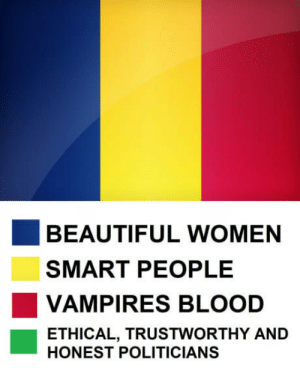 Beautiful, Women, and Romanian: BEAUTIFUL WOMEN  SMART PEOPLE  VAMPIRES BLOOD  ETHICAL, TRUSTWORTHY AND  HONEST POLITICIANS What Romanian flag stands for