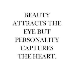 https://iglovequotes.net/: BEAUTY  ATTRACTS THE  EYE BUT  PERSONALITY  CAPTURES  THE HEART https://iglovequotes.net/