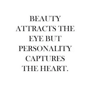 https://iglovequotes.net/: BEAUTY  ATTRACTS THE  EYE BUT  PERSONALITY  CAPTURES  THE HEART. https://iglovequotes.net/