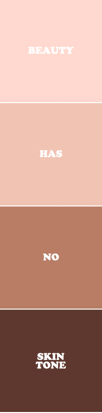 Beautiful, Target, and Tumblr: BEAUTY   HAS   No   SKIN  TONE cwote:You are beautiful :))