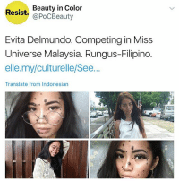 Memes, Miss Universe, and Malaysia: Beauty in Color  Resist. @poCBeauty  Evita Delmundo. Competing in Miss  Universe Malaysia. Rungus-Filipino.  elle.my/culturelle/See..  Translate from Indonesian she's lovely @evita_delmundo