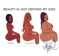 Illustrator, Defined, and Beauty: BEAUTY IS NOT DEFINED BY SIZE  NO ROLLS  LITTLE ROLS  OOTHE ILLUSTRATOR OF CURY