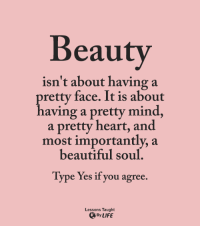 Beauty Isnt About Having A Retty Face It Is About Having A Pretty