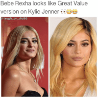 Memes, Bebe, and Bebe Rexha: Bebe Rexha looks like Great Value  version on Kylie Jenner  laugh or die 86 Issa typo so what 😬😤😷😭 BebeRexha KylieJenner