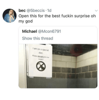God, Oh My God, and Tumblr: bec @5beccis 1d  Open this for the best fuckin surprise oh  my god  Michael @Mcon6791  Show this thread  I am on a special  diet.  Please do not give me  treats! OH MY GOD