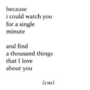 https://iglovequotes.net/: because  i could watch you  for a single  minute  and find  a thousand things  that I love  about you  (cm https://iglovequotes.net/
