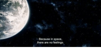 Space, Because, and Feelings: Because in space,  there are no feelings.