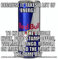 Energy Food And Walmart BECAUSE IT TAKES A LOT OF ENERGY Bull TO
