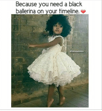 Memes, Black, and Reason: Because you need a black  ballerina on your timeline  @theblaquelioness No reason. Just because ❤ theblaquelioness
