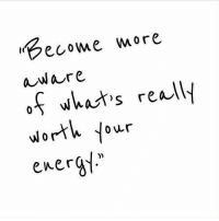 """Energy, Whats, and More: Become more  aware  o-^ what's realf  wortk four  energy"""""""