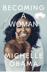Michelle Obama: BECOMING  WOMAN  MICHELLE  OBAMA