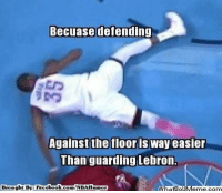 Fac, Meme, and Nba: Becuase defending  Against the floor is  way easier  Than guarding Lebron  Brought By Fac  ebook  com/NBAHuumor #DurantLogic