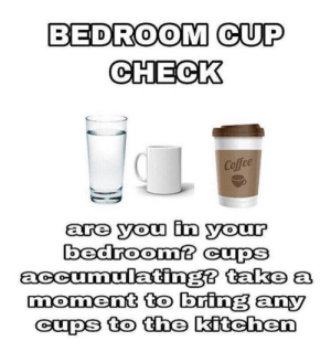 https://t.co/ZheL9JncoV: BEDROOM CUP  Cofee  are you in your  oedroom  accumulating take a  moment to bring any  Cups to the kitehen https://t.co/ZheL9JncoV
