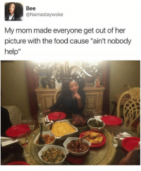 "So yum: Bee  Namastaywoke  My mom made everyone get out of her  picture with the food cause ""ain't nobody  help So yum"
