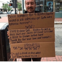 Would you help 🤔   More 👉 @miinute: Been homeless for q rath Finally  onded a ab interview at Safe hay  tomorrow morning!  rying to lase D5  Good will and  dress shirt and slacks at hand  Thank to for your love and support  You God Bless  PROGRESS  Tm not a drunk or drug addict  Just trying to rebuild my life Would you help 🤔   More 👉 @miinute