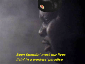 Life, Paradise, and Soviet: Been Spendin' most our Iives  livin' in a workers' paradise Average life of a Soviet Citizen (1976)