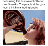 Fucking, Gym, and Memes: Been using this as a water bottle for  over 3 weeks. The people at the gym  must think I'm a fucking lunatic @memegourmet makes the most amazing memes