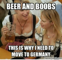 Boobs: BEER AND BOOBS  THIS IS WHY INEEDTO  MOVE TO GERMANY  memecrunch.com