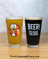 Beer, Children, and Dad: BEER  BECAUSE  CHILDREN  FowlLanguageStore.com NEW PINT GLASSES! Enjoy it yourself, or give one to Dad- because children.  http://FowlLanguageStore.com/PintGlass