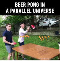 9gag, Beer, and Memes: BEER PONG IN  A PARALLEL UNIVERSE  kevinlustgarten FIG Pong beer By @kevinlustgarten - pongbeer beerpong game 9gag