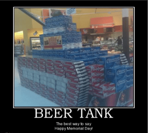 What's With All The Memorial Day Shaming On Facebook? - The Real Cape: BEER TANK  The best way to say  Happy Memorial Day! What's With All The Memorial Day Shaming On Facebook? - The Real Cape