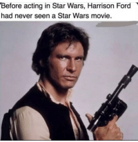Harrison Ford, Star Wars, and Tumblr: Before acting in Star Wars, Harrison Ford  had never seen a Star Wars movie. shittymoviedetails:  What a surprise