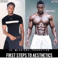 Bad, Clothes, and Facebook: BEFORE  AFTER  ROODY EXANTUS  IBO NORMAN  I G  L E GI ON S  PRODUCTION  FIRST STEPS TO AESTHETICS 🔥😳FIRST STEPS TO AESTHETICS. Founder 👉: @king_khieu. Here are jsome things you can do to get enough motivation to workout and begin your journey to aesthetics. The road will be difficult and long, but worth it once you reach your goals. Let's take a look. 1 - Assess your current body. Weight, body fat percentage, body measurements, and take photos of yourself. 2 - Set a goal and define it. SMART. 3 - Take progress pics. 4 - Find a workout partner. 5 - Find a workout plan. 6 - Find yourself a nutrition plan. 7 - Reward yourself. 8 - Share your progress. 9 - Learn more about fitness and nutrition. 10 - Gain good habits, ditch the bad ones. 11 - Do not make excuses. 12 - Break through the obstacles. The best way to get things done is to start. Procrastinate will only hold you back. Look at the big picture and be a long term visionary. Thoughts? 🤔 What do you guys think? COMMENT BELOW! Athlete: @chestoutrooty. Photography 📸: @tibonorman. TAG SOMEONE who needs to lift! _________________ Looking for unique gym clothes? Use our 10% discount code: LEGIONS10🔑 on Ape Athletics 🦍 fitness apparel! The link is in our 👆 bio! _________________ Principal 🔥 account: @fitness_legions. Facebook ✅ page: Legions Production. @legions_production🏆🏆🏆.