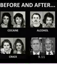 happy anniversary: BEFORE AND AFTER.  ALCOHOL  COCAINE  9.11  CRACK happy anniversary
