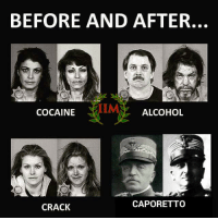 Memes, Cocaine, and 🤖: BEFORE AND AFTER.  ALCOHOL  COCAINE  CAPORETTO  CRACK Yes