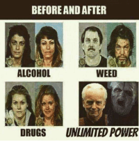 unlimited power: BEFORE AND AFTER  ALCOHOL  WEED  DRUGS UNLIMITED POWER