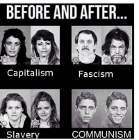 Some trash meme I made from a post by Comrade communism.and.chill on Instagram: BEFORE AND AFTER  Capitalism  Fascism  Slavery  COMMUNISM Some trash meme I made from a post by Comrade communism.and.chill on Instagram