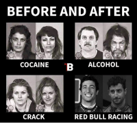 Memes, Red Bull, and Alcohol: BEFORE AND AFTER  COCAINE B  ALCOHOL  CRACK  RED BULL RACING I'm not the world's biggest Ricciardo fan but even I'm feeling sad for him now 😔 ————————————————————— ChamF1B F1 F1B F1Banter F1BanterGod Formula1 F12018 TeamF1B Formula1Banter MSB MotorsportBanter banter f1meme f1racing f1jokes FormulaOne racing motorsport racingjokes F1Humor racingmemes racingbanter bwoah