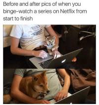 Memes, Netflix, and Watch: Before and after pics of when you  binge-watch a series on Netflix from  start to finish  TIDE i've done nothing all day this is great