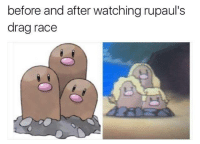 accurate: before and after watching rupaul's  drag race accurate