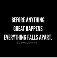 "Energy, Memes, and Wshh: BEFORE ANYTHING  GREAT HAPPENS  EVERYTHING FALLS APART  Q W O R L D STAR ""All the foundations that no longer work are now being challenged...the transition is happening, so be open to letting old beliefs, energy, and thought patterns go..."" 🙌🙏 @QWorldstar PositiveVibes WSHH"