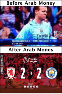 Memes, Money, and Premier League: Before Arab Money  SO  Thomas  MIDDLESBROUGH 8-1 MANCHESTER CITY  MAY 11 2008  After Arab Money  Premier  League  MIDDLESBROUGH  CHEs  18  CITY  2016/17  Great work by Man City. After spending almost a billion dollar, they have made the progress... https://t.co/LsIEpyrv06