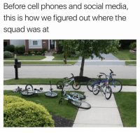 Memes, Social Media, and Squad: Before cell phones and social media,  this is how we figured out where the  squad was at tag ur squad 😎 (@fuckjerry)