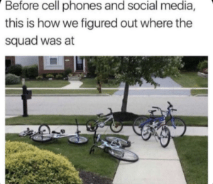 Ahhh the good old days: Before cell phones and social media,  this is how we figured out where the  squad was at Ahhh the good old days
