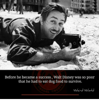 Disney, Memes, and Walt Disney: Before he became a success, Walt Disney was so poor  that he had to eat dog food to survive.  Weird World