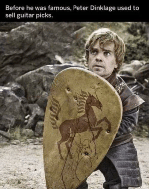 Guitar, Peter Dinklage, and Used: Before he was famous, Peter Dinklage used to  sell guitar picks. Peter Dinklage has come pretty far