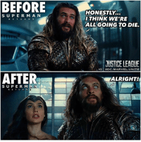 You gotta love Arthur. 😂 Here's AquaMan's reaction to Before and After Superman Returns. 🤷🏽♂️ All of JasonMomoa's scenes in JusticeLeague are going to be legendary. 😍👏🏽 JL 🔱 DCExtendedUniverse 💥 DCEU DC SanDiegoComicCon ComicCon SDCC: BEFORE  HONESTLY...  THINK WE'RE  ALLGOING TO DIE.  S UPE R M A N  RETUR N S  JUSTIPE LEAGUE  RIG ODC.MARVEL.UNITE  ALRIGHT!  SUPE R MA N DA  al You gotta love Arthur. 😂 Here's AquaMan's reaction to Before and After Superman Returns. 🤷🏽♂️ All of JasonMomoa's scenes in JusticeLeague are going to be legendary. 😍👏🏽 JL 🔱 DCExtendedUniverse 💥 DCEU DC SanDiegoComicCon ComicCon SDCC