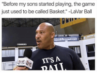 """""""Before my sons started playing, the game  just used to be called Basket."""" -LaVar Ball  GLENN E. THOMAS waaacAER  NBAMEMES  ITS A  DLA LIKE Things LaVar Ball Says!"""