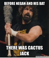 negan: BEFORE NEGAN AND HIS BAT  THERE WAS CACTUS  JACK  memecrunch.com