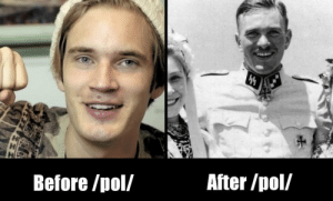 8chan, Pol, and Pewdiepie: Before /pol/  After/pol/ If PewDiePie visited 8Chan.